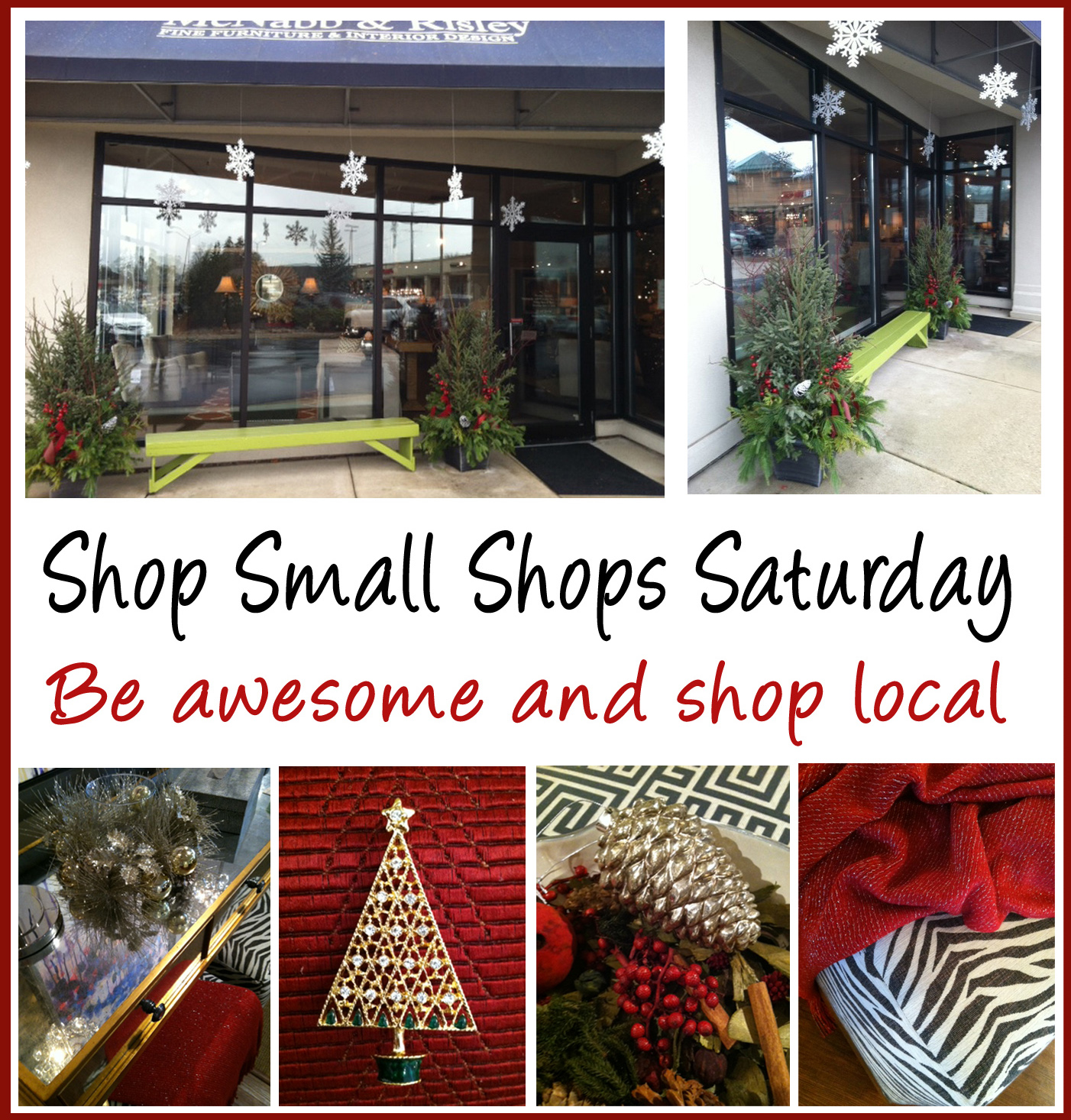 Change your world for the better and shop local on Small Shop Saturday! - McNabb & Risley